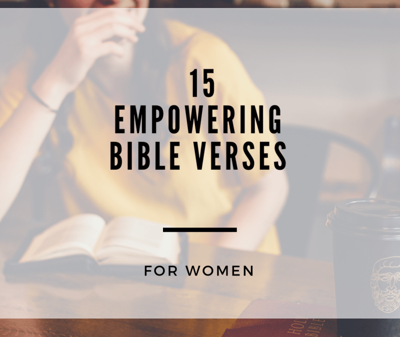 15 Empowering Bible verses for women