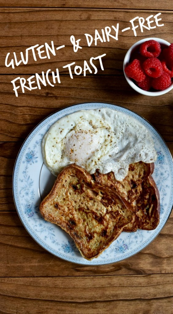 Gluten-Free, Dairy-Free French Toast Recipe