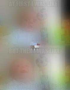 00187d0d21e8816867c5cee732a0dd9f--funny-baby-memes-so-funny