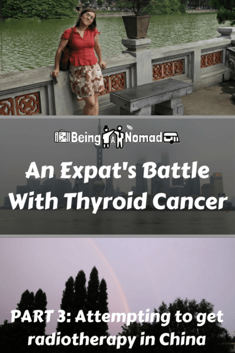 PInterest cover for An Expat's Battle With Thyroid Cancer, Part 3: Attempting to get radiotherapy in China
