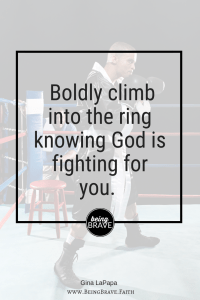 https://beingbrave.faith/stand-firm/ Stand Firm. Boldly climb into the ring knowing God is fighting for you
