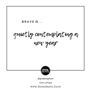 Brave is...quietly contemplating a new year