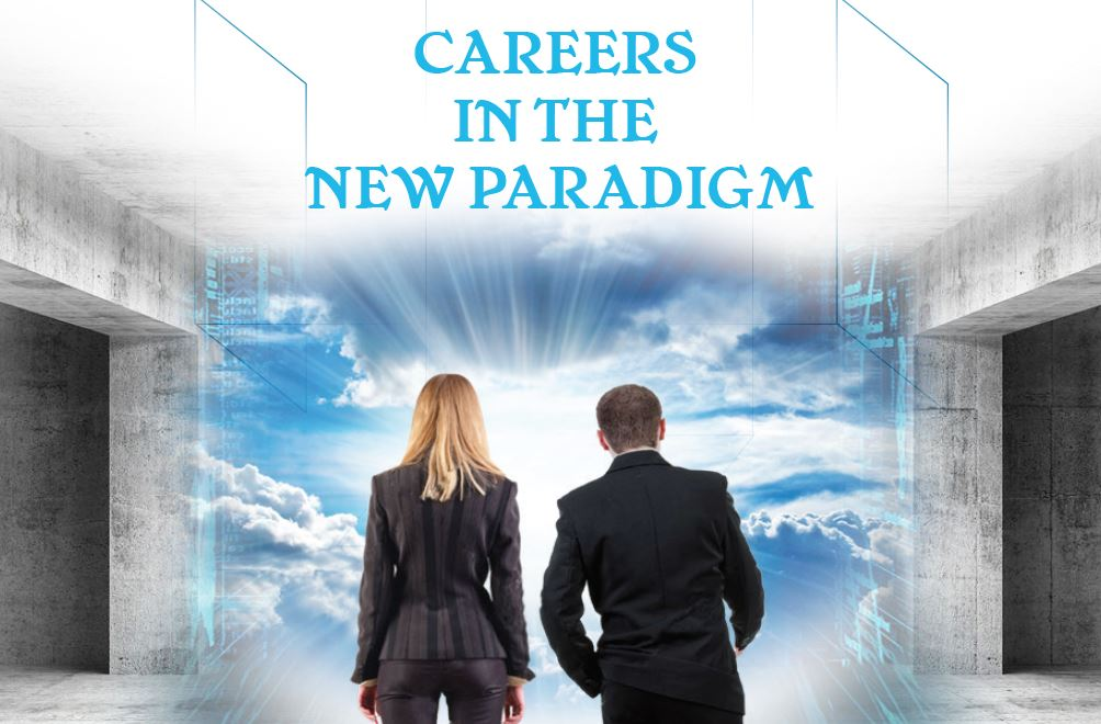 Careers in the New Paradigm