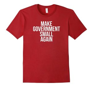 Make Government Small Again T-Shirt Image