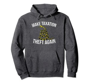 Make Taxation Theft Again Hoodie Image