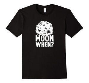 Moon When? T-Shirt Image