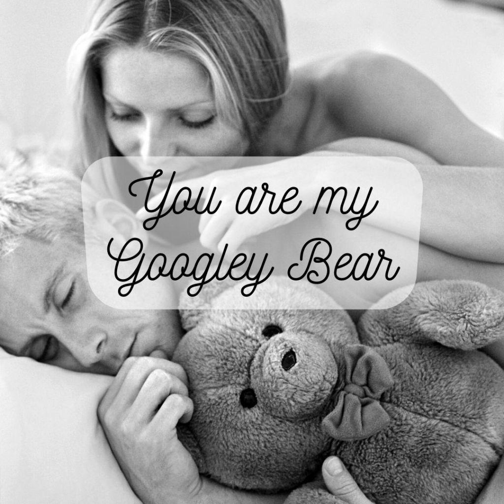 googley bear - cute nickname for girlfriend
