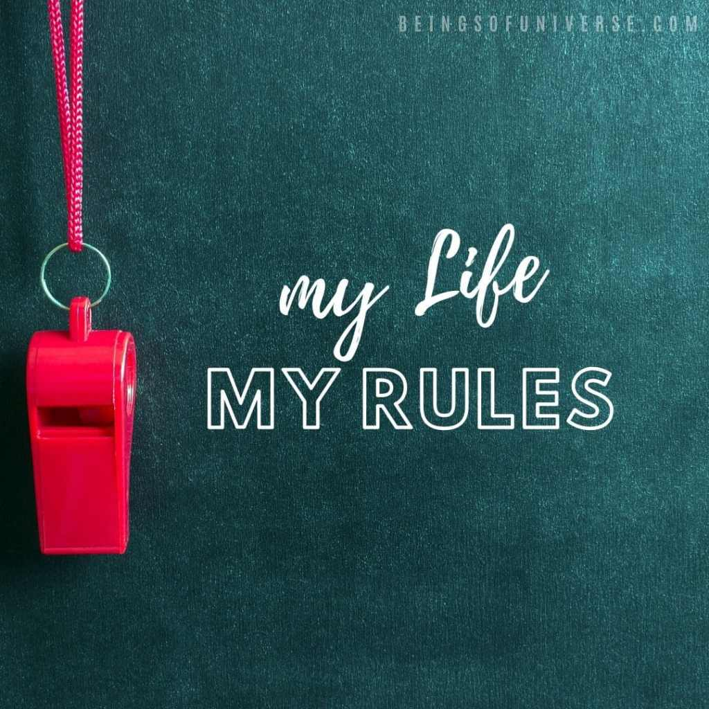my life my rules - quote for about me