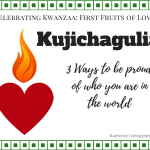 Kujichagulia: The Self-Determination Principle of Kwanzaa