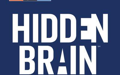 Podcast: NPR The hidden brain