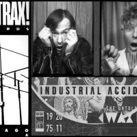 Industrial Music Doc Almost Here: Wax Trax! Records And The Chicago Industrial Music Scene Spotlighted