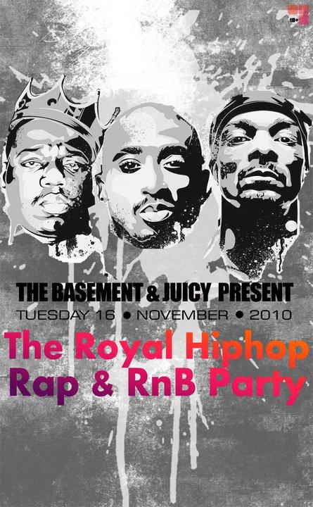 JUICY pres: The Royal Hip Hop RAP and RnB Party