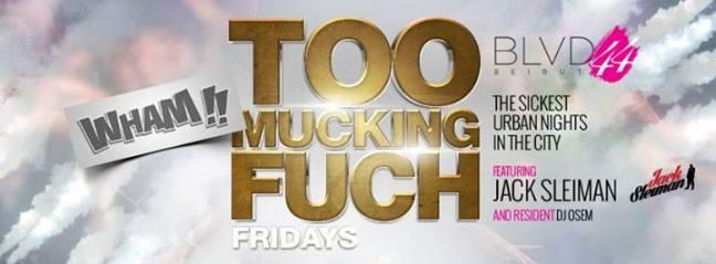 too mucking