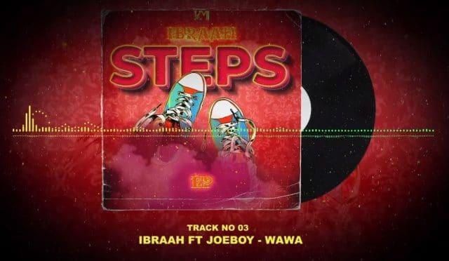 AUDIO: Ibraah ft Joeboy – Wawa