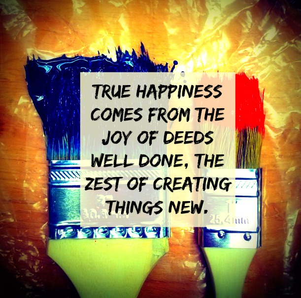 #happiness #creating True happiness comes from the joy of deeds well done, the zest of creating things new. Antoine de Saint-Exupéry