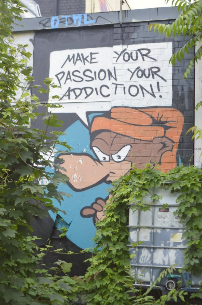 Make your passion your addiction graffity