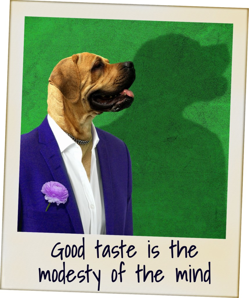 Emile de Girardin Quote Good taste ist the modesty of the mind