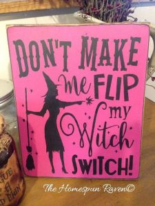 Dont make me flip my Witch Switch Primitive Handpainted wood sign WICCAN NEW RELEASE 2015 plaque ...