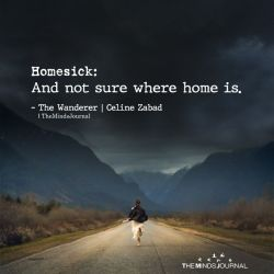 Homesick: And Not Sure Where Home Is