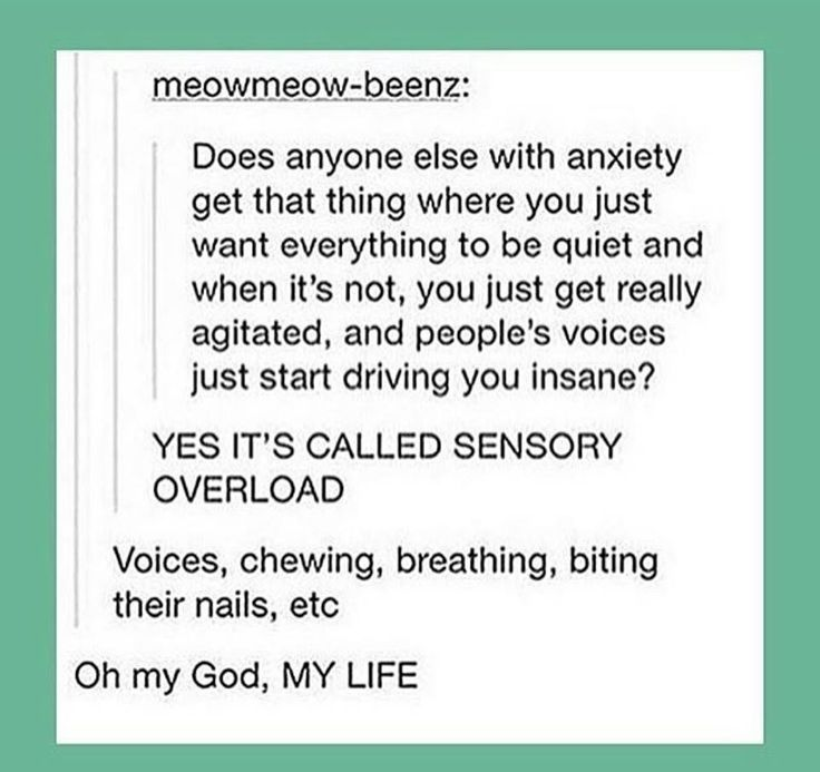 Does anyone else with anxiety get that thing where you just want everything to be quiet and when ...