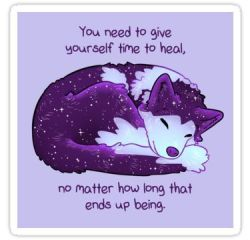 """You Need to Give Yourself Time to Heal"" Galaxy Pup Sticker"