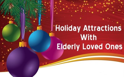 Holiday Attractions With Elderly Loved Ones