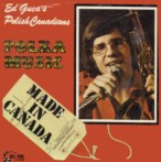 Ed Guca & The Polish Canadians - Made in Canada