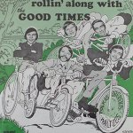 The Good Times - Rollin' Along With