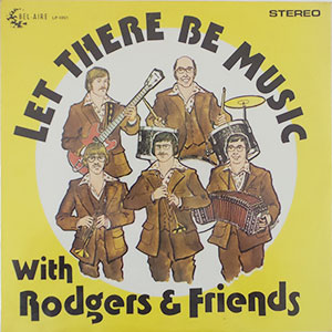 Rodgers & Friends - Let There Be Music
