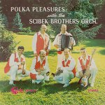 Scibek Brothers Orchestra - Polka Pleasures