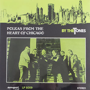 The Tones - Polkas from the Heart of Chicago