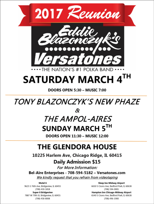 Part of the Eddie Blazoncyzk's Versatone's 2017 Reunion March 4, 2017 Daily Admission $15 For More Info Contact Bel-Aire Enterprises 708-594-5182 We kindly request that you refrain from videotaping.