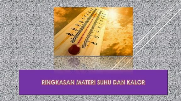 Ringkasan Materi Suhu dan Kalor