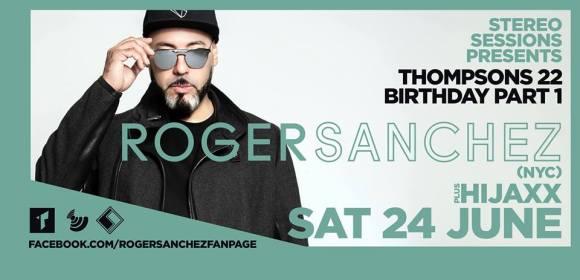 Thompsons 22nd Birthday ft. Roger Sanchez – Sat 24 June – T