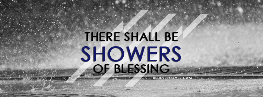 There Shall Be Showers Of Blessing Believers4ever Com