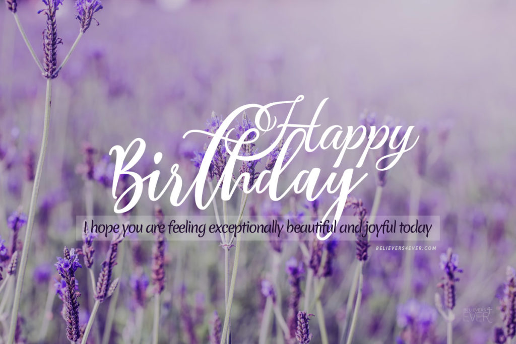 Beautiful Wallpapers With Quotes Of Life Happy Birthday Exceptionally Beautiful Believers4ever Com
