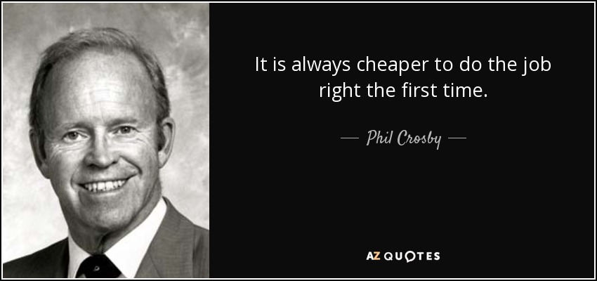 it-is-always-cheaper-to-do-the-job-right-the-first-time