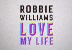Robbie Williams: Love my life