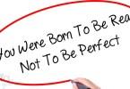 valódinak születettél, nem tökéletesnek