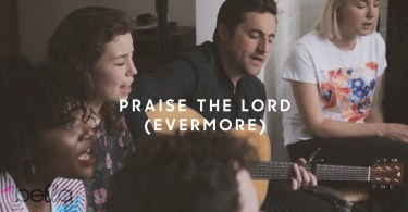 Praise The Lord (Evermore)