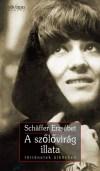 Schäffer Erzsébet: A szőlővirág illata
