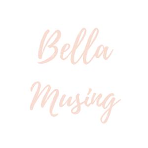 Bella Musing