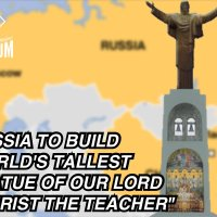 Russia To Build World's Largest Statue of Jesus next to China, North Korea, Japan
