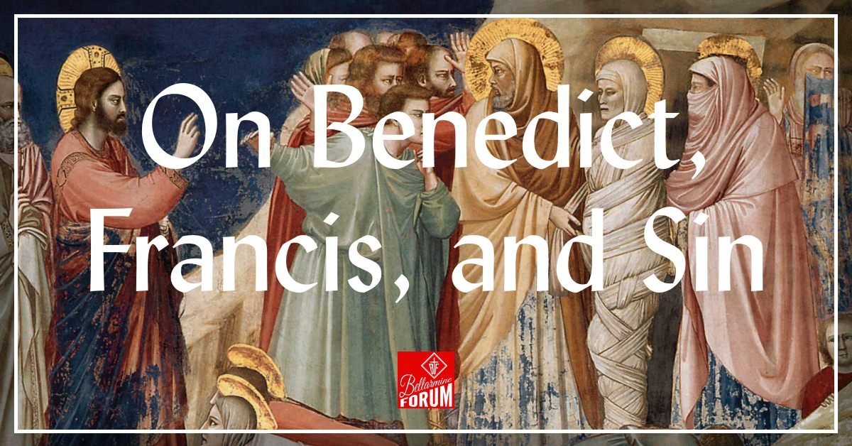 On Benedict, Francis, and Sin