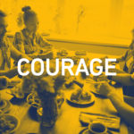 Courage 1 150x150 - embRACE LA Dinners at LMU: Breaking Bread While Breaking Through