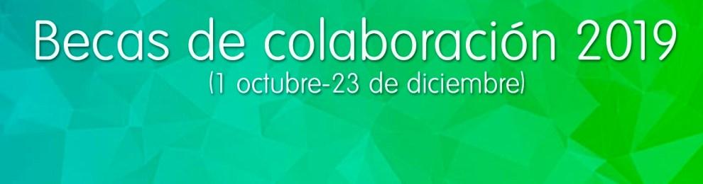 Becas de colaboración de la Facultad 2019 (1 octubre-23 de diciembre).