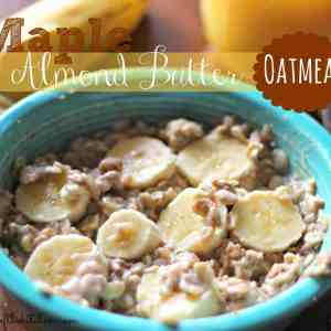Maple Almond Butter Oatmeal