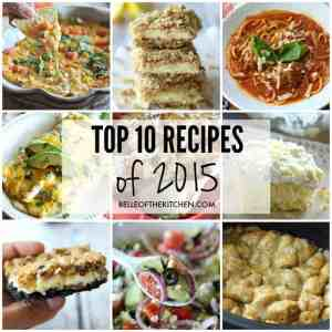 From desserts, crockpot meals, and cheesy appetizers, these were the top ten recipes from 2015!
