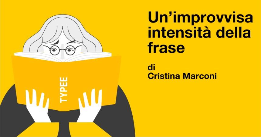 Un'improvvisa intensità della frase, Cristina Marconi