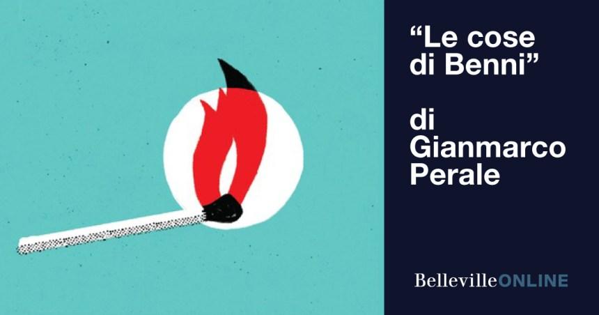 """""""Le cose di Benni"""", esordio di Gianmarco Perale"""